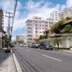 Construir una casa o comprar un apartamento en Santo Domingo, RD