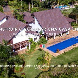 Construir o comprar una casa en RD para tenerla cerrada Villa Las Colinas en Casa de Campo, La Romana, R. D